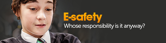 E-safety, whose responsibility is it anyway?